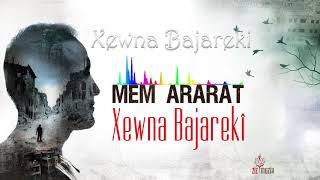Mem ARARAT / Xewna Bajarekî (Kurdish,English&Turkish Lyrics)