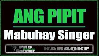 Baixar Ang Pipit - Mabuhay Singer (KARAOKE)