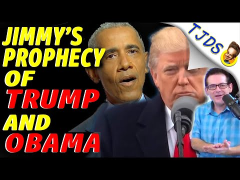 Jimmy's Prophecy of TRUMP and OBAMA.