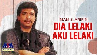Imam S Arifin - Dia Lelaki Aku Lelaki (Official Music Video)