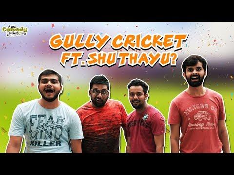 Gully Cricket Ft. Shu Thayu?   The Comedy Factory