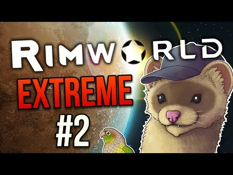 GRAY EXHAUSTION ★ Rimworld Alpha 17 (Extreme Difficulty) - #2