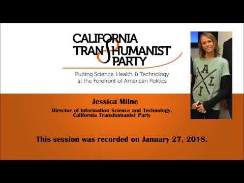 Jessica Milne -  Decentralizing Trust - California Transhumanist Party Leadership Meeting