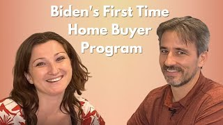 Biden's First Time Home Buyer Program | Everything You Should Know | How Will They Work?
