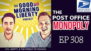 The Post Office Monopoly || EP 308