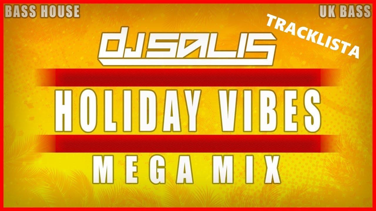 HOLIDAY VIBES MEGA MIX -  BASS HOUSE & BASSLINE 2020 | DJ SALIS