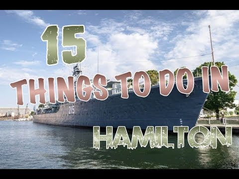 Top 15 Things To Do In Hamilton, Canada