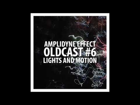 Amplidyne Effect - Oldcast #6 - Lights and Motion