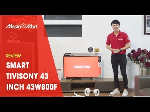 Tivi Sony 43W800F   Android Smart TV 43 inch HDR 2018 giá rẻ