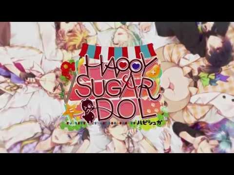 【Rejet】√HAPPY+SUGAR=IDOL PV