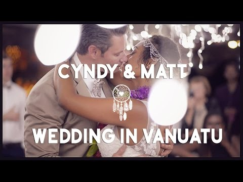 Cyndy&Matt - Wedding in Vanuatu - Highlights