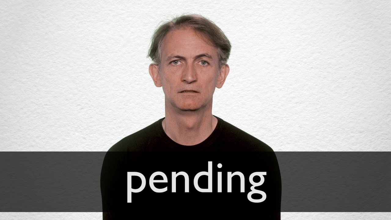 Pending definition and meaning | Collins English Dictionary