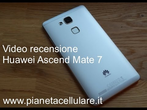 review-huawei-ascend-mate-7,-video-recensione-in-italiano