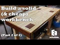 Build a solid and cheap workbench (Part 2 of 2)