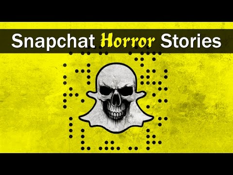 5 True Scary SNAP CHAT Stories From Reddit [WITH VIDEO FOOTAGE]