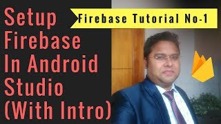 Setup Firebase In Android Studio With Introduction #1 (In Hindi)