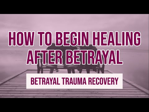 How To Start Your Healing Journey | Betrayal Trauma Recovery