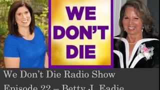 Episode 22 NYT Bestseller Betty J Eadie on We Don