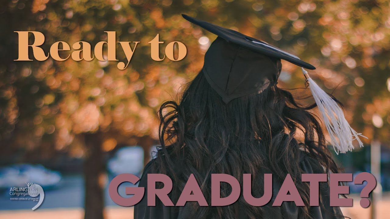 Ready to Graduate? | May 17, 2020