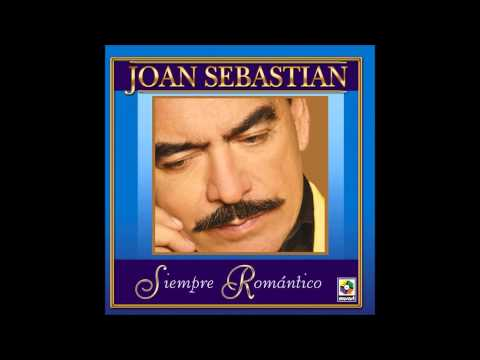 Joan Sebastian - Me gusta todo de ti