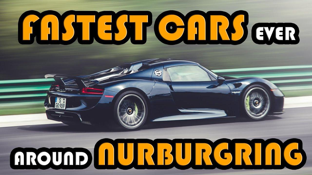 9 Fastest Cars Ever Around Nurburgring
