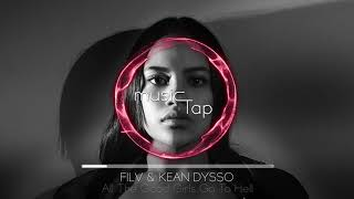 FILV & Kean Dysso - All The Good Girls Go To Hell