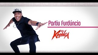 Partiu Furdúncio - Mc Koringa - (Lyric Vídeo Oficial) - #PartiuFurdúncio