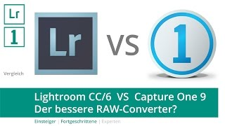 Lightroom CC/6 VS Capture One: Wer ist der bessere RAW-Converter?