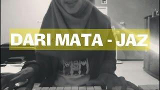 Download lagu DARI MATA - JAZ (piano cover)