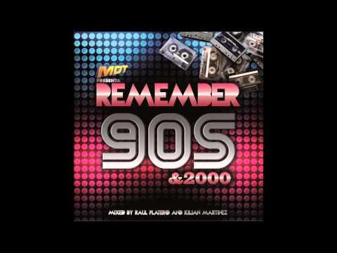 MDT REMEMBER 90'S & 2000 - RAÚL PLATERO & KILIAN MARTINEZ, Musica de los 90