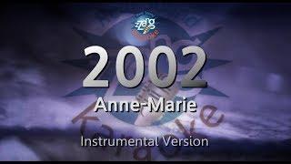 Anne-Marie-2002 (MR) (Karaoke Version) [ZZang KARAOKE]