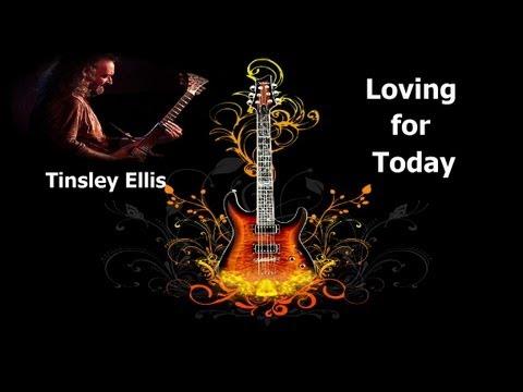 TINSLEY ELLIS   Loving for Today