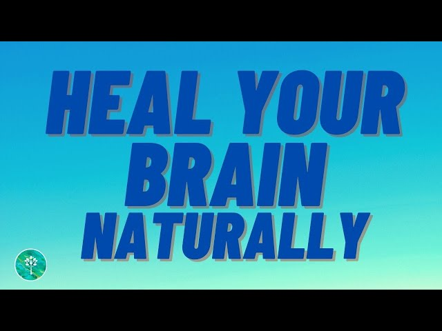 Support Your Brain Naturally