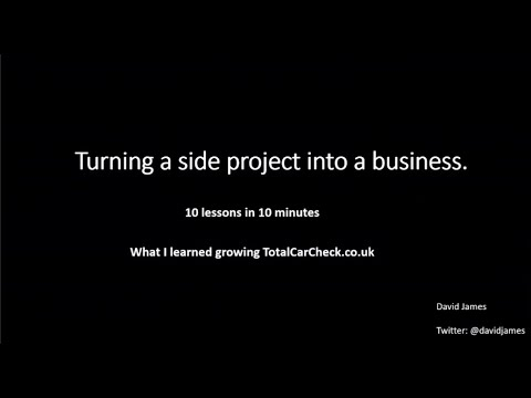 Turning a side project into a business 10 lessons in 10 minutes - David James