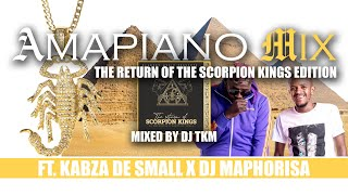 Scorpion Kings 2 FULL EP  Kabza De Small amp DJ Maphorisa  Mixed by DJ TKM  Album Mix  Return