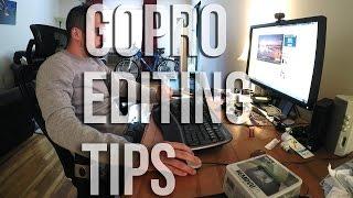 GOPRO EDITING TIPS