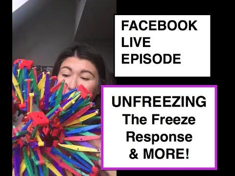 UNFREEZING the Freeze Response || FACEBOOK LIVE Q&A EPISODE || with Irene Lyon
