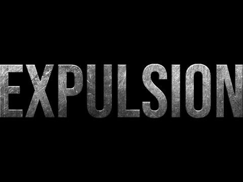 OFFICIAL TRAILER : EXPULSION