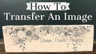 How To Transfer An Image with Chalk Paint by Annie Sloan