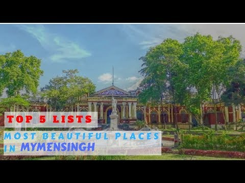 Top 5 Most Beautiful Places in  Mymensingh || Tourist Places || Visited Places || Mymensingh