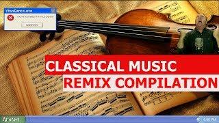 Classical Music - REMIX COMPILATION