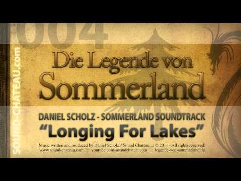 Longing For Lakes  - Sommerland #004 Soundtrack - Daniel Scholz