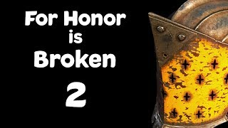 For Honor is Broken 2