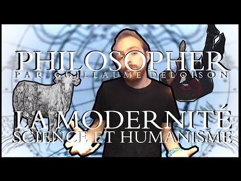 PHILOSOPHER 13# | La modernité - Science et humanisme