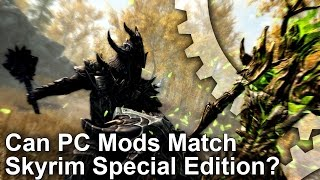 Can PC Mods Match Skyrim Special Edition?