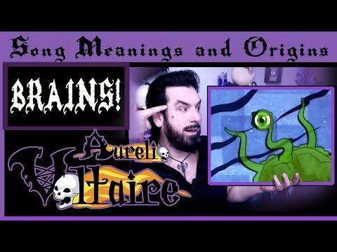 Song Meanings and Origins - Brains! - Aurelio Voltaire