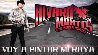 ALVARO MONTES Y SU AGUILA NORTEñA (VOY A PINTAR MI RAYA) ALBUM 2013