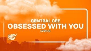 Central Cee - Obsessed With You (Lyrics)