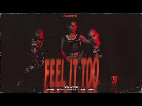 feel-it-too---tainy,-jessie-reyez,-tory-lanez-(official-audio)