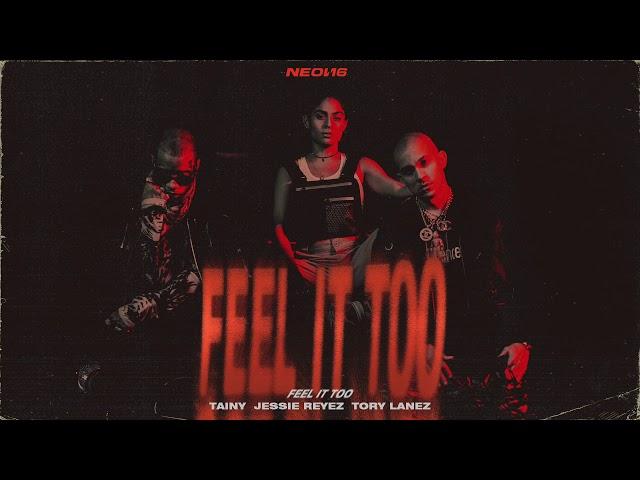 FEEL IT TOO - Tainy, Jessie Reyez, Tory Lanez  (Official Audio)